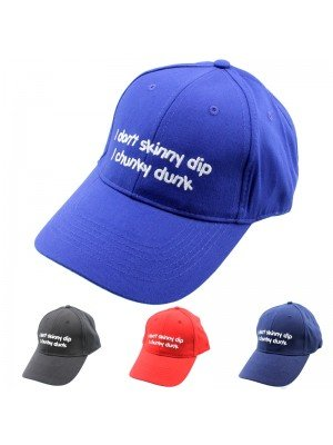 I Don't Skinny Dip, I... Baseball Cap (Assorted Colours)