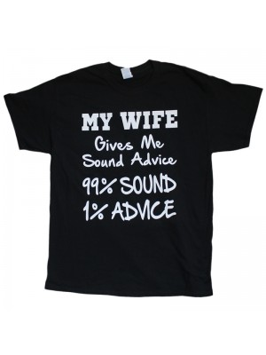 My Wife Gives Sound Advice T-Shirt